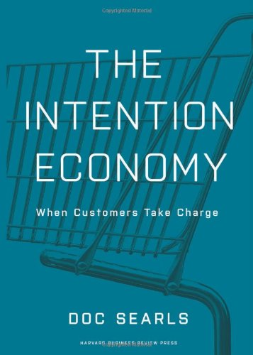The Intention Economy: When Customers Take Charge - Doc Searls