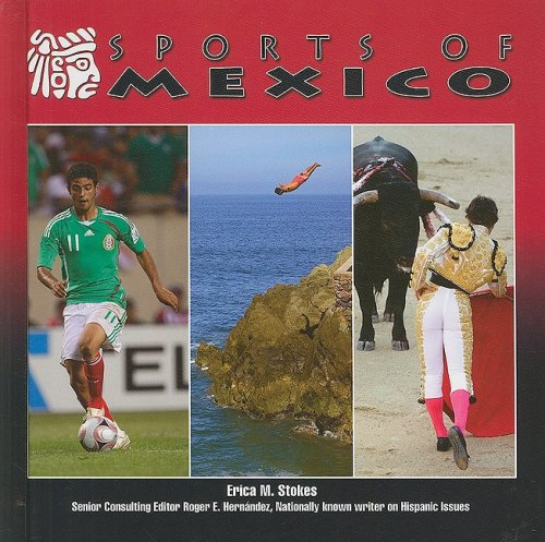 Sports of Mexico (Mexico-Beautiful Land; Diverse People) - Erika M. Stokes