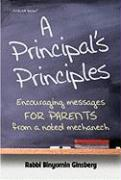 A Principal's Principles: Encouraging Messages for Parents from a Noted Mechanech