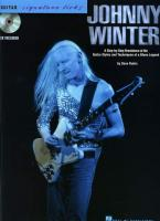 Johnny Winter: A Step-By-Step Breakdown of the Guitar Styles and Techniques of a Blues Legend