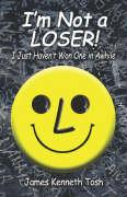 I'm Not a Loser!: I Just Haven't Won One in Awhile