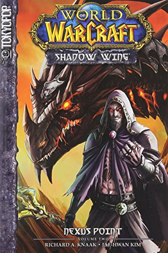 Warcraft: Shadow Wing Volume 2: Nexus Point (World of Warcraft: Shadow Wing (Tokyopop)) - Richard A. Knaak; Jae-Hwan Kim