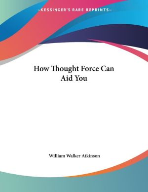 How Thought Force Can Aid You