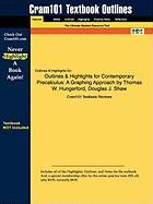 Outlines & Highlights for Contemporary Precalculus: A Graphing Approach by Thomas W. Hungerford, Douglas J. Shaw, ISBN: 9780495108337