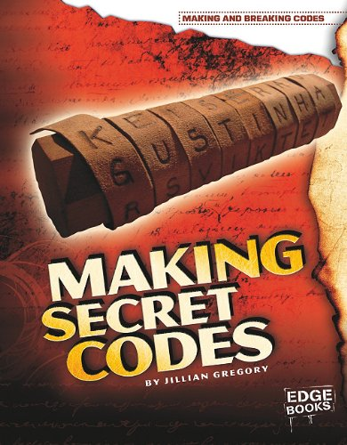 Making Secret Codes (Making and Breaking Codes) - Jillian Gregory