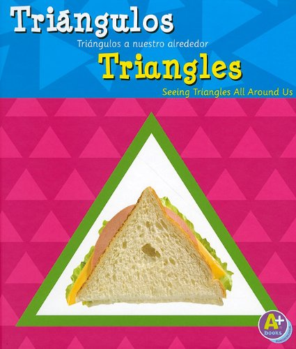 Tri?ngulos/Triangles: Tri?ngulos a nuestro alrededor/Seeing Triangles All Around Us (Figuras geom?tricas/Shapes) (Multilingual Edition) - Sarah L. Schuette