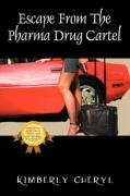 Escape from the Pharma Cartel: My Life as a Member of the Pharmaceutical Drug Cartel