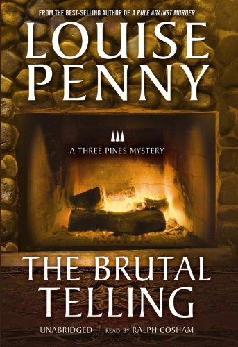 The Brutal Telling (An Armand Gamache - Three Pines Mystery) - Louise Penny