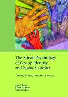 The Social Psychology of Group Identity and Social Conflict: Theory, Application, and Practice