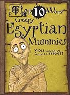 Creepy Egyptian Mummies You Wouldn't Want to Meet!
