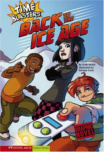 Back to the Ice Age: Time Blasters (Graphic Sparks) - Scott Nickel
