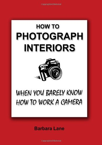 How To Photograph Interiors When You Barely Know How To Work A Camera - Barbara Lane