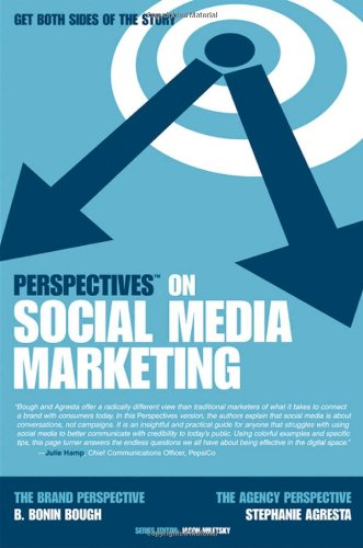 Perspectives on Social Media Marketing - Stephanie Agresta; B. Bonin Bough; Jason I. Miletsky