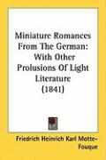 Miniature Romances from the German: With Other Prolusions of Light Literature (1841)