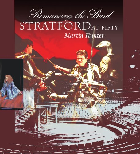 Romancing the Bard: Stratford at Fifty - Martin Hunter
