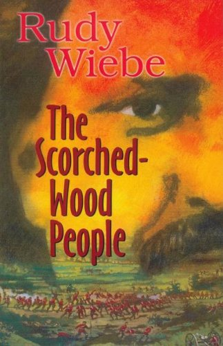 The Scorched-Wood People - Rudy Wiebe
