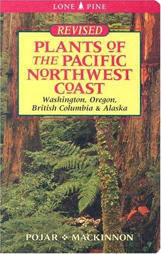 Plants of the Pacific Northwest Coast - Jim Pojar