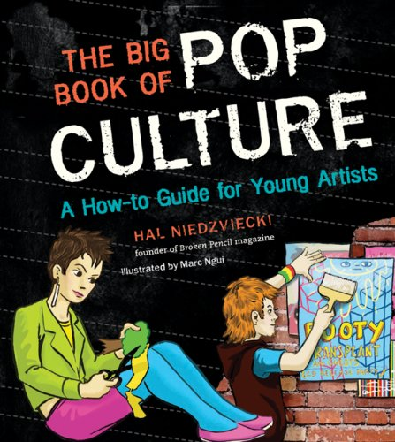The Big Book of Pop Culture: A How-to Guide for Young Artists - Hal Niedzviecki