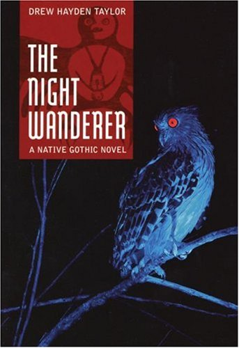 The Night Wanderer - Drew Hayden Taylor