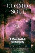 The Cosmos of Soul: A Wake-Up Call for Humanity