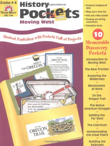 History Pockets: Moving West, Grades 4-6+ - Cheney, Martha Cheney, Evan-Moor Educational Publishers