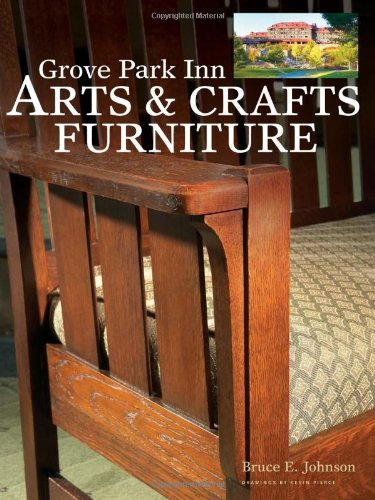 Grove Park Inn Arts  &  Crafts Furniture (Popular Woodworking) - Bruce Johnson