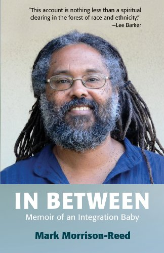 In Between: Memoir of an Integration Baby - Mark Morrison-Reed