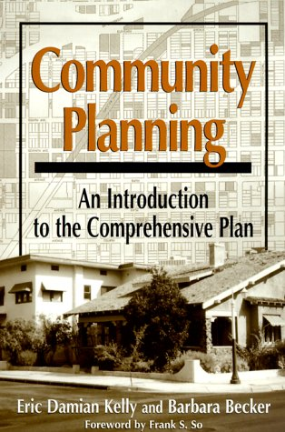 Community Planning: An Introduction To The Comprehensive Plan - Eric Damian Kelly; Dr. Barbara Becker Ph.D.