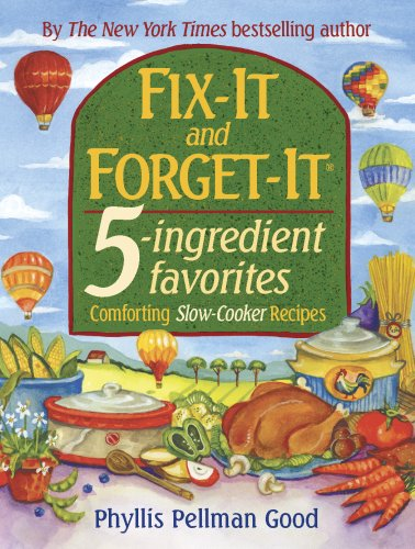 Fix-It and Forget-It 5-ingredient favorites: Comforting Slow-Cooker Recipes - Phyllis Pellman Good
