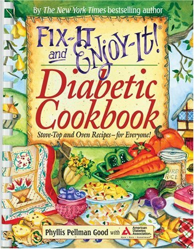 Fix-It and Enjoy-It Diabetic: Stove-Top and Oven Recipes-for Everyone! - Phyllis Pellman Good, American Diabetes Association