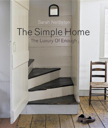 The Simple Home: The Luxury of Enough (American Institute Architects) - Sarah Nettleton, Frank Edgerton Martin