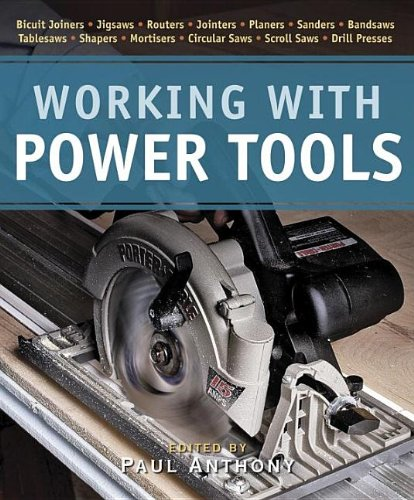 Working with Power Tools (New Best of Fine Woodworking) - Editors of Fine Woodworking