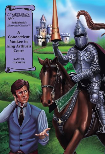 A Connecticut Yankee in King Arthur's Court (Saddleback's Illustrated Classics) - Mark Twain