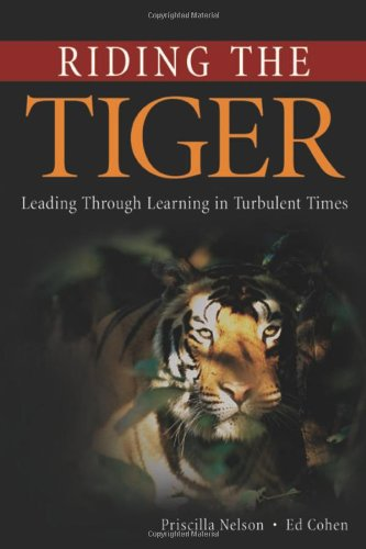 Riding the Tiger: Leading Through Learning in Turbulent Times - Priscilla Nelson; Ed Cohen