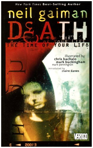 Death: The Time of Your Life - Neil Gaiman; Dave McKean; Bill Sienkiewicz; Rick Berry