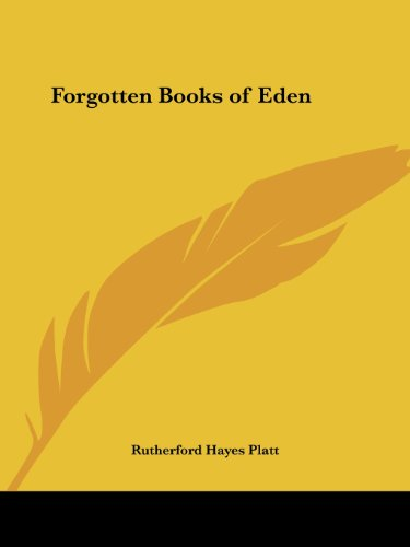 Forgotten Books of Eden - Rutherford Hayes Platt