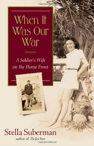 When It Was Our War: A Soldier's Wife on the Home Front (Shannon Ravenel Books) - Stella Suberman