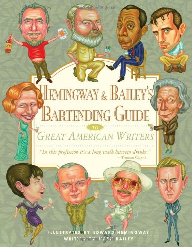 Hemingway & Bailey's Bartending Guide to Great American Writers - Mark Bailey