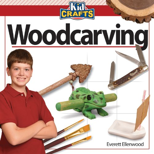 Woodcarving (Kid Crafts) - Everett Ellenwood