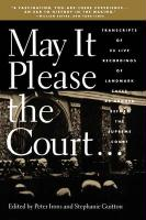 May It Please the Court: Live Recordings and Transcripts of Landmark Oral Arguments Made Before the Supreme Court Since 1955