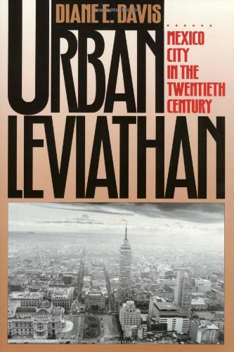 Urban Leviathan: Mexico City in the Twentieth Century - Diane Davis