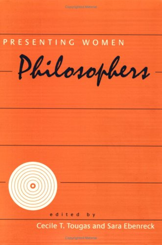 Presenting Women Philosophers (The New Academy) - Cecile Tougas