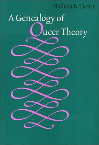 Genealogy Of Queer Theory (American Subjects) - William Turner