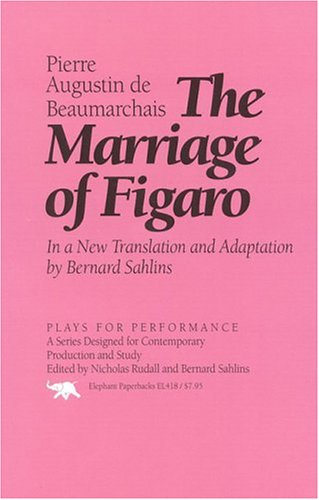 The Marriage of Figaro (Plays for Performance Series) - Pierre Augustin de Beaumarchais, Bernard Sahlins