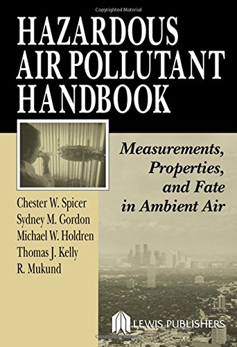 Hazardous Air Pollutant Handbook: Measurements, Properties, and Fate in Ambient Air - Chester W. Spicer; Sydney M. Gordon; Thomas J. Kelly; Michael W. Holdren; R. Mukund
