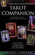 The Tarot Companion: An Essential Reference Guide [With Symbolism Dictionary]