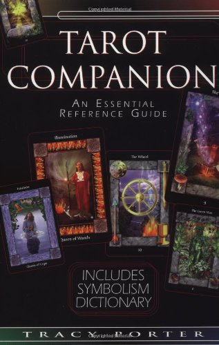 The Tarot Companion: An Essential Reference Guide - Tracy Porter