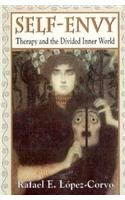 Self-Envy: Therapy and the Divided Internal World - Raphael E. Lopez-corvo