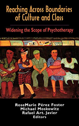 Reaching Across Boundaries of Culture and Class: Widening the Scope of Psychotherapy - RoseMarie Perez Foster; Michael Moskowitz; Rafael Art Javier