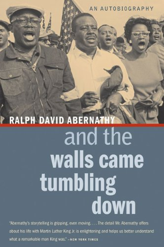 And the Walls Came Tumbling Down: An Autobiography - Ralph David Abernathy